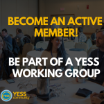The YESS Working Groups are seeking new members for 2019!